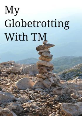 My Globetrotting With TM