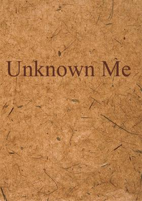 Unknown Me