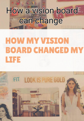 How a vision board can change  your life