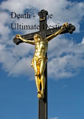 Death -  The Ultimate Destiny