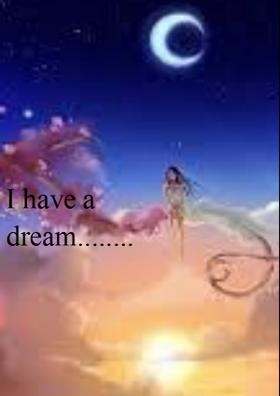 I Have A Dream........