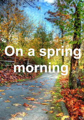 On A Spring Morning