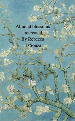 Almond Blossoms Recreated By Rebecca D'souza