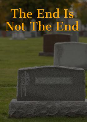 The End Is Not The End