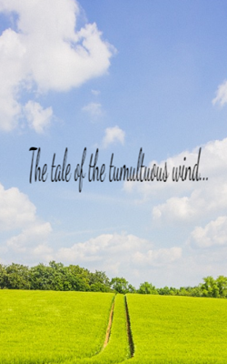 The Tale Of The Tumultuous Wind...