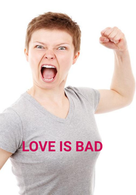 Love Is Bad
