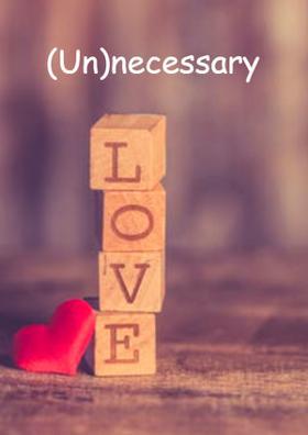 (Un)necessary