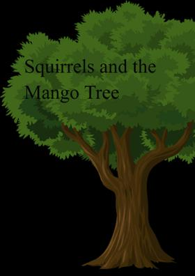 Squirrels And The Mango Tree