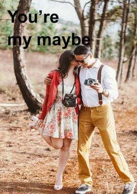 You're My Maybe