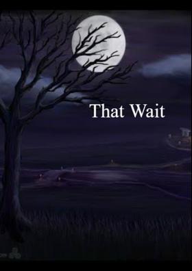That Wait