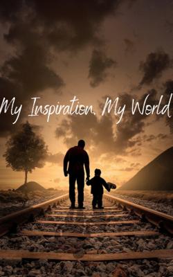 My Inspiration, My World