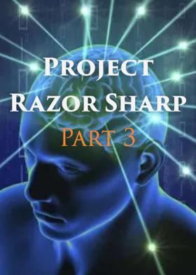 Project Razor Sharp - Part 3