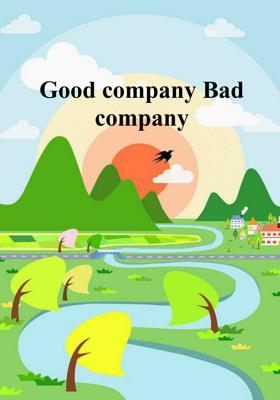 Good Company, Bad Company