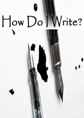 How Do I Write?