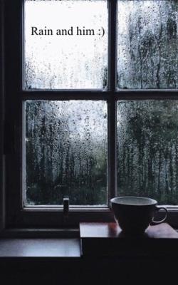Rain And Him