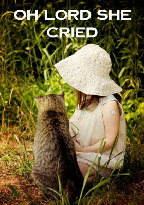 Oh Lord She Cried