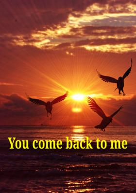 You Come Back To Me