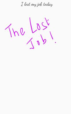 I Lost My Job Today