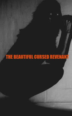 The Beautiful Cursed Revenant