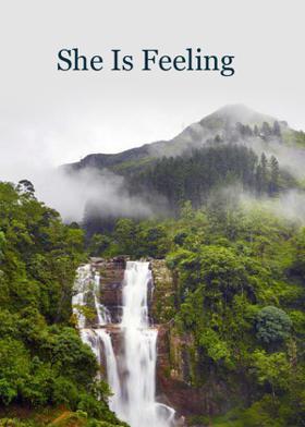 She Is Feeling