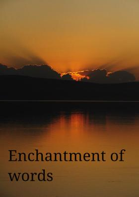 Enchantment Of Words