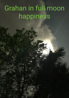 Grahan in full moon Happiness