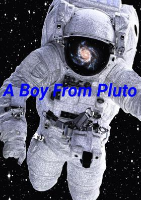 A Boy From Pluto
