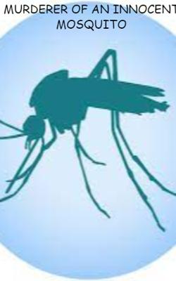 Murderer Of An Innocent Mosquito