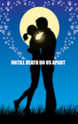 UNTILL DEATH DO US APART