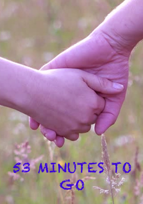 53 Minutes To Go