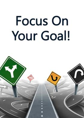 Focus On Your Goal!