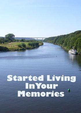 Started Living InYour Memories