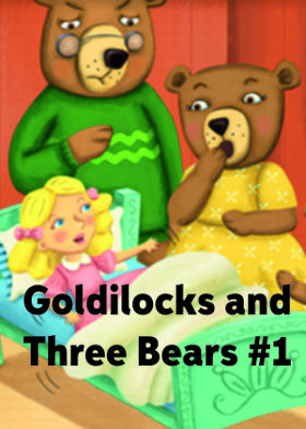 Goldilocks and Three Bears #1