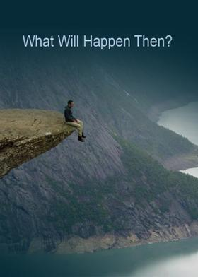 What Will Happen Then?