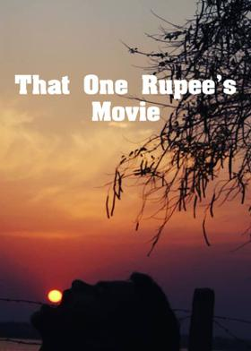 That One Rupee's Movie