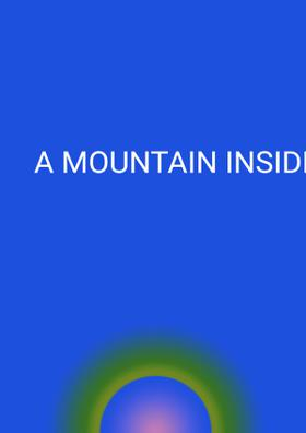 A Mountain Inside My House