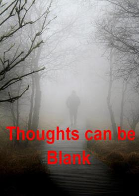 Thoughts Can Be Blank