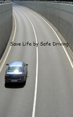 Save Life by Safe Driving