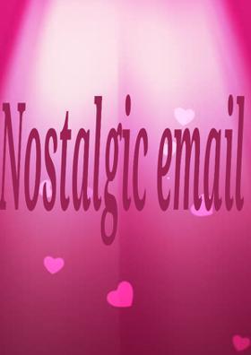Nostalgic Email