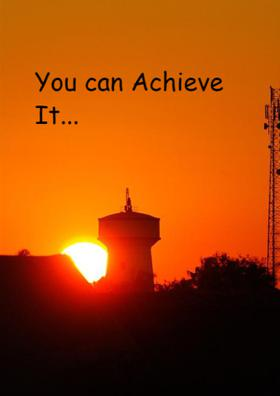 You Can Achieve It...