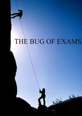 The Bug Of Exams!!!