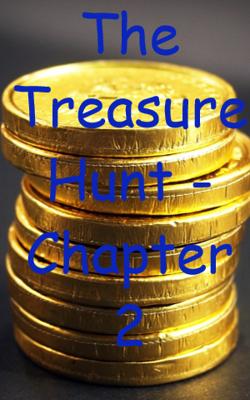 The Treasure Hunt - Chapter 2
