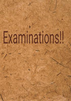 Examinations!!