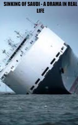 Sinking Of Saudi - A Drama In Real Life