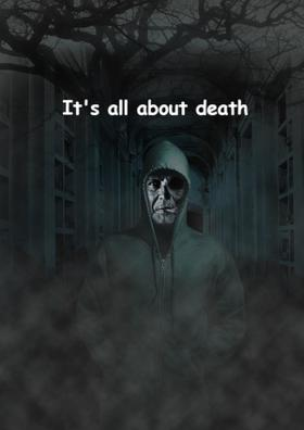 It's All About Death