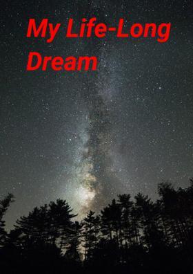 My Lifelong Dream