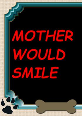 Mother Would Smile