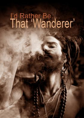 I'd Rather Be….That 'Wanderer'