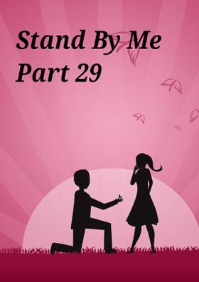 Stand By Me - Part 29