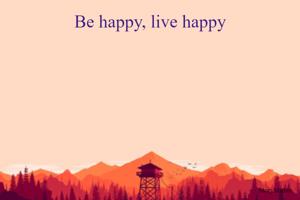 Be happy, live happy